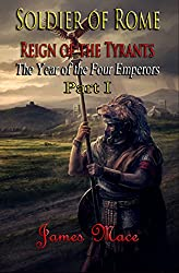 Soldier of Rome: Reign of the Tyrants: The Year of the Four Emperors - Part I (English Edition)