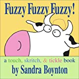[Fuzzy Fuzzy Fuzzy!: A Touch, Skritch, & Tickle Book]Fuzzy Fuzzy Fuzzy!: A Touch, Skritch, & Tickle Book BY Boynton, Sandra(Author)Hardcover