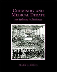 Chemistry and Medical Debate: Van Helmont to Boerhaave