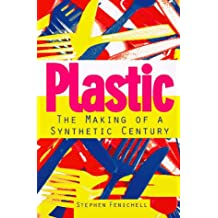 Plastic: Making of a Synthetic Century, The