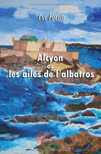 Alcyon ou les ailes de l'albatros