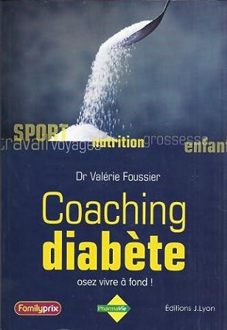 COACHING DIABETE - Osez vivre à fond [☻Relié] - Dr Valérie Foussier