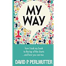My Way by David P Perlmutter (2013-07-13)