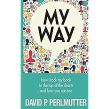 My Way by David P. Perlmutter (July 13,2013)