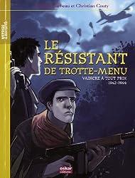 Paul et Rachel : Le résistant de Trotte-Menu : Vaincre à tout prix, 1942-1944