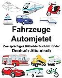 Deutsch-Albanisch Fahrzeuge/Automjetet Zweisprachiges Bildwörterbuch für Kinder (FreeBilingualBooks.com)