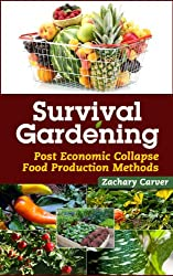 Survival Gardening - Post Economic Collapse Food Production Methods (English Edition)