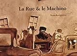 """Afficher """"La rue & le machino"""""""