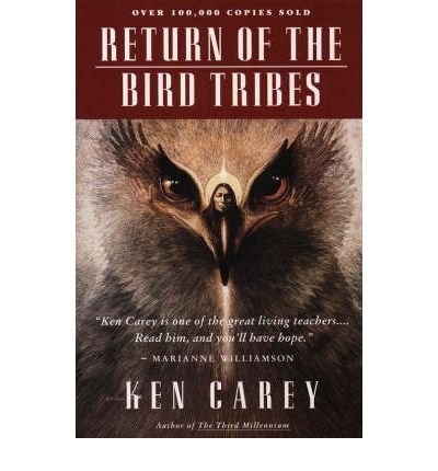 By Carey, Ken ( Author ) [ Return of the Bird Tribes By Jun-1991 Paperback