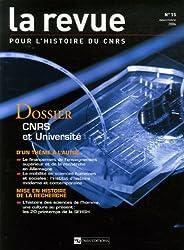 La Revue pour l'histoire du CNRS, N° 15, Novembre 2006 : CNRS et Université