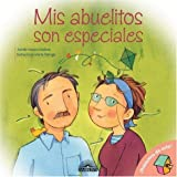 MIS Abuelitos Son Especiales: My Grandparents Are Special, Spanish Edition (Let's Talk About It Books)