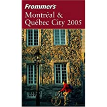 Frommer's Montreal & Quebec City 2005