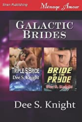 Galactic Brides [The Triple S Bride: Bride of the Pryde] (Siren Publishing Menage Amour) by Dee S. Knight (2012-06-13)