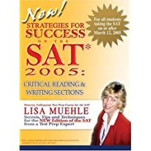 Strategies for Success on the Sat 2005, Critical Reading & Writing Sections: Secrets, Tips And Techniques for the New Edition of the Sat from a Test Prep Expert