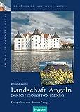 Landschaft Angeln - zwischen Flensburger Förde und Schlei (Schönes Schleswig-Holstein. Kultur - Geschichte - Natur) - Roland Pump