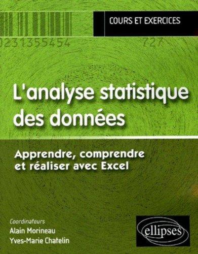 L'analyse statistique des données : Apprendre, comprendre et réaliser avec Excel