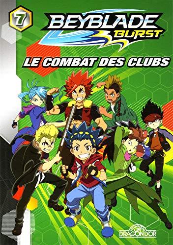 Beyblade Burst - Tome 7 - Le combat des clubs (07)