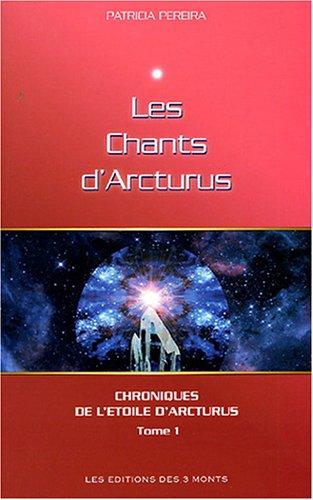 Les chants d'Arcturus : Tome 1