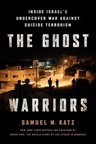 The Ghost Warriors: Inside Israel's Undercover War Against Suicide Terrorism by Samuel M. Katz (2016-02-09)