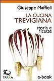 eBook Gratis da Scaricare La cucina trevigiana Storia e ricette Cucine del territorio (PDF,EPUB,MOBI) Online Italiano