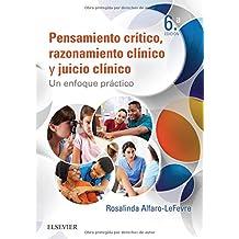 Pensamiento crítico y juicio clínico en enfermería - 6ª edición