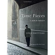 Time Pieces: A Dublin Memoir