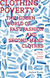 Clothing Poverty: The Hidden World of Fast Fashion and Second-Hand Clothes (English Edition)