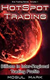 Eve Online 'Hotspot' Trading: A Step-by-Step Eve Market Guide To Making 'Billions' Through Inter-Regional Trading (Eve Trading Series Book 1) (English Edition)