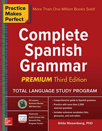 Practice Makes Perfect: Complete Spanish Grammar, Premium Third Edition (English Edition)