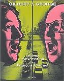 Gilbert & George : Intime conversation avec François Jonquet
