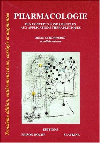 Pharmacologie : Des concepts fondamentaux aux applications thérapeutiques 3e édition