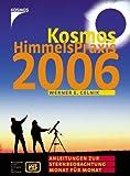 Kosmos Himmelspraxis 2006: Anleitungen zur Sternbeobachtung Monat für Monat - Werner E. Celnik