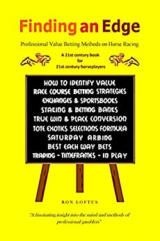 Finding an Edge:: Professional Value Betting Methods on Horse Racing by [Loftus, Ron]