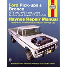 Ford Pickups and Bronco, 1973-1979 (Haynes Manuals)