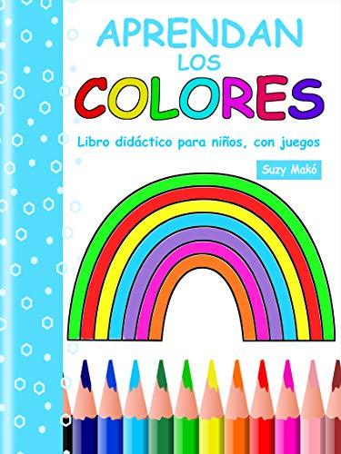 Aprendan los Colores: Libro didáctico para niños, con juegos eBook ...