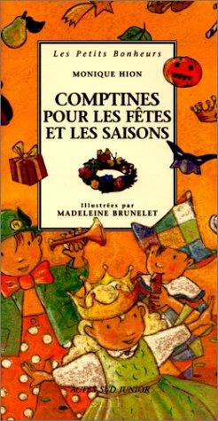 Comptines pour les fêtes et les saisons par Monique Hion, Madeleine Brunelet