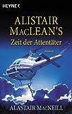 Alistair MacLean's Zeit der Attentäter bei Amazon kaufen