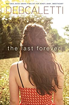 The Last Forever by [Caletti, Deb]