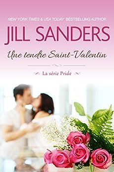 Une tendre Saint-Valentin (La série Pride  t. 7) par [Sanders, Jill]
