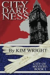 City of Darkness: City of Mystery (Volume 1) by Kim Wright (2012-05-10)