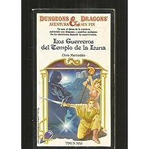Los Guerreros Del Templo De LA Luna (DUNGEONS AND DRAGONS AVENTURA SIN FIN/DUEL OF THE MASTERS)