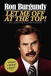 Let Me Off at the Top! by Ron Burgundy (2014-04-10)