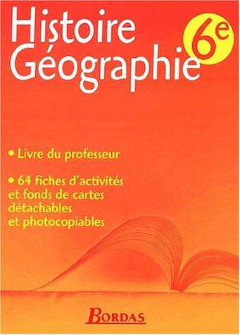 Histoire-géographie, 6e. Livre du professeur