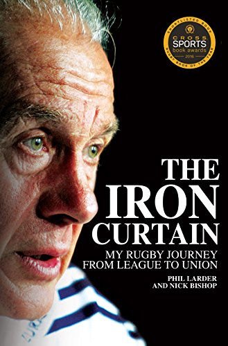 The Iron Curtain: My Rugby Journey from League to Union (English Edition)
