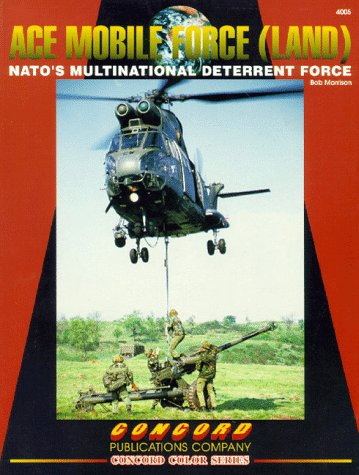 Ace Mobile Force (Land): NATO's Multinational Deterrent Force (Concord Colour 4000 S.) Land Mobile