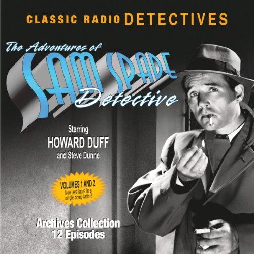 The Adventures of Sam Spade, Detective: Volumes One & Two (Sam Spade Filme)