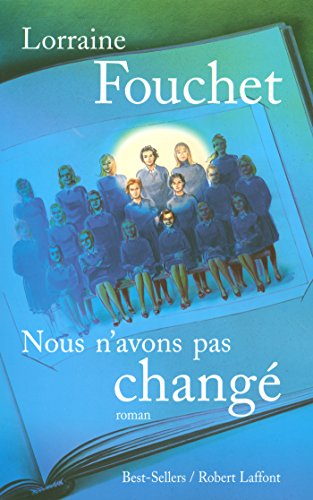 Nous n'avons pas changé (BEST-SELLERS) (French Edition)