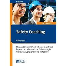 Safety Coaching: Comunicare in maniera efficace e motivare le persone, nell'attuazione delle strategie di sicurezza, prevenzione e protezione