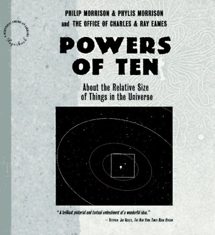 Powers of Ten: About the Relative Size of the Universe (