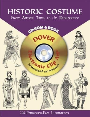 Historic Costume: From Ancient Times to the Renaissance [With CDROM] (Dover Pictorial - Renaissance Kostüm Bilder